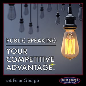 public speaking your competitive advantage podcast