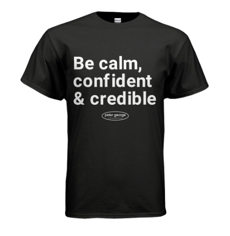 be calm confident & credible t-shirt
