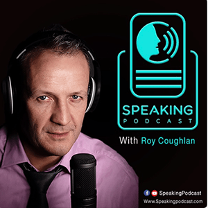 speaking podcast roy coughlan