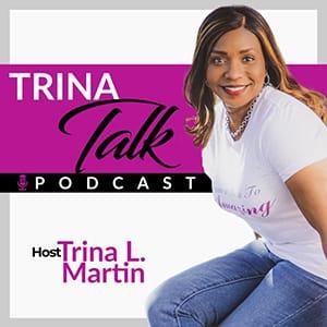 trina talk podcast